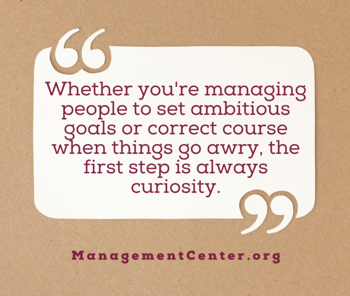 """Two large white quotation marks on a brown background frame text inside a white box that says """"Whether you're managing people to set ambitious goals or correct course when things go awry, your first step is always curiosity."""""""